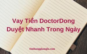 Hướng Dẫn Đăng Ký Vay DoctocDong-Duyệt Nhanh Trong Ngày