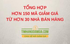 Tổng hợp tất cả mã giảm giá và khuyến mãi tại Timhanggiamgia.com