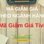 Tổng hợp mã giảm giá Tivi từ Lazada, Tiki, Adayroi, NguyenKim
