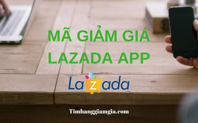 Mã giảm giá Lazada App mới nhất