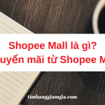 Shopee Mall là gì? Mua hàng giá tốt trên Shopee mall
