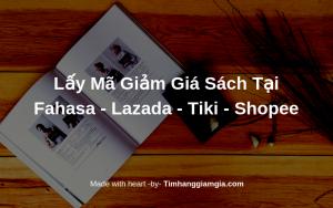Tổng hợp mã giảm giá khi mua sách tại Fahasa, Tiki, Lazada, Shopee