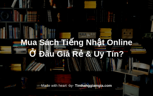 Mua sách tiếng Nhật online ở đâu giá rẻ và uy tín?