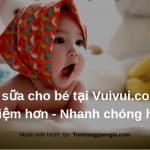 Mua sữa Tại Vuivui.com tiết kiệm hơn đến 10%