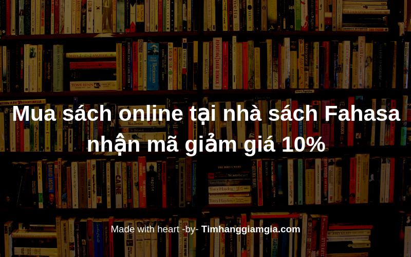 Lấy mã giảm giá mua sách online Fahasa – Nhà sách Fahasa online