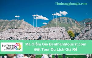 Mã giảm giá tour du lịch tại Benthanhtourist.com, đặt tour du lịch giá rẻ