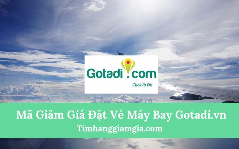 Khuyến mãi đặt vé máy bay giá rẻ tại Gotadi.vn