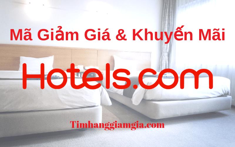 Mã giảm giá Hotels.com, khuyến mãi đặt phòng tại Hotes.com