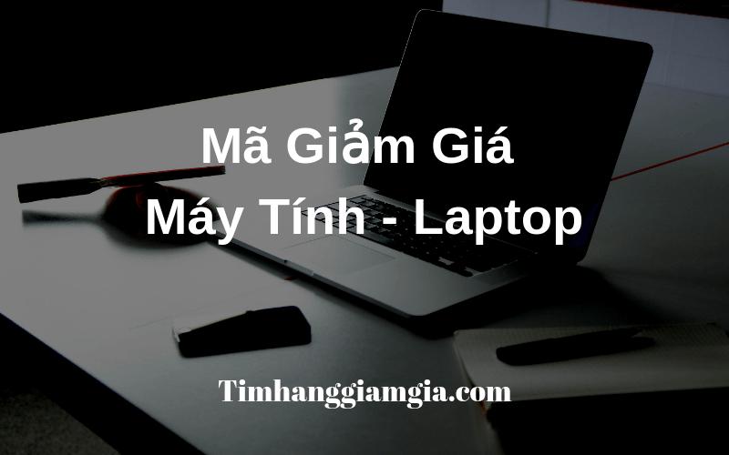 Mã giảm giá Laptop, Khuyến mãi Laptop phụ kiện máy tính